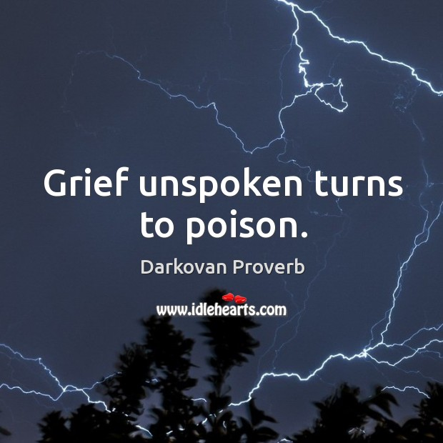 Grief unspoken turns to poison. Darkovan Proverbs Image