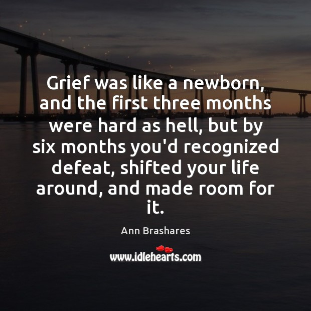 Grief was like a newborn, and the first three months were hard Image