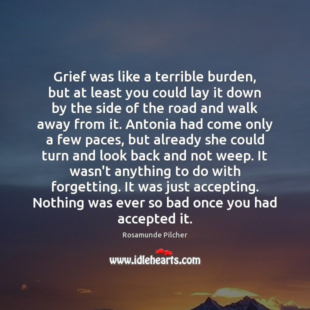 Image, Grief was like a terrible burden, but at least you could lay