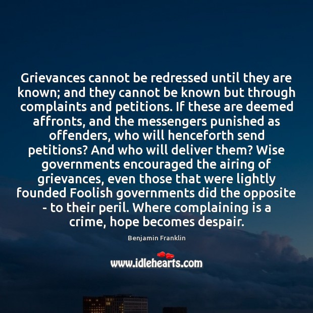 Image, Grievances cannot be redressed until they are known; and they cannot be