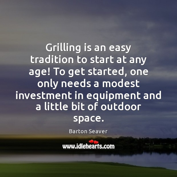 Grilling is an easy tradition to start at any age! To get Image