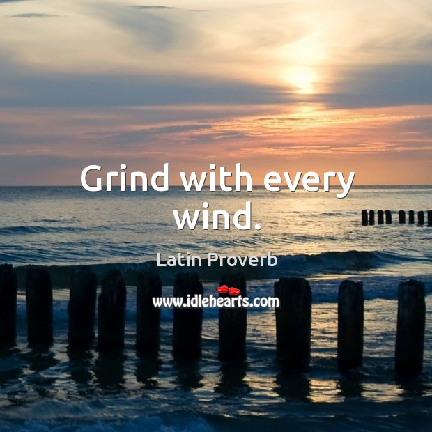 Grind with every wind. Image