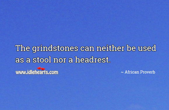 Image, The grindstones can neither be used as a stool nor a headrest.