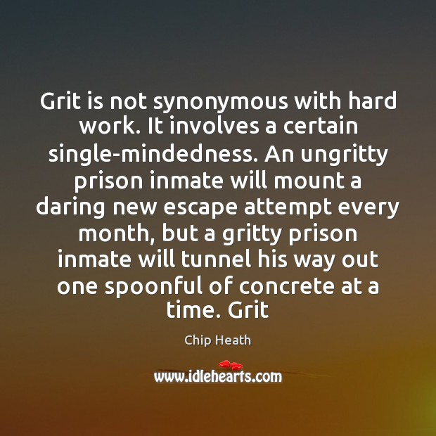 Grit is not synonymous with hard work. It involves a certain single-mindedness. Image