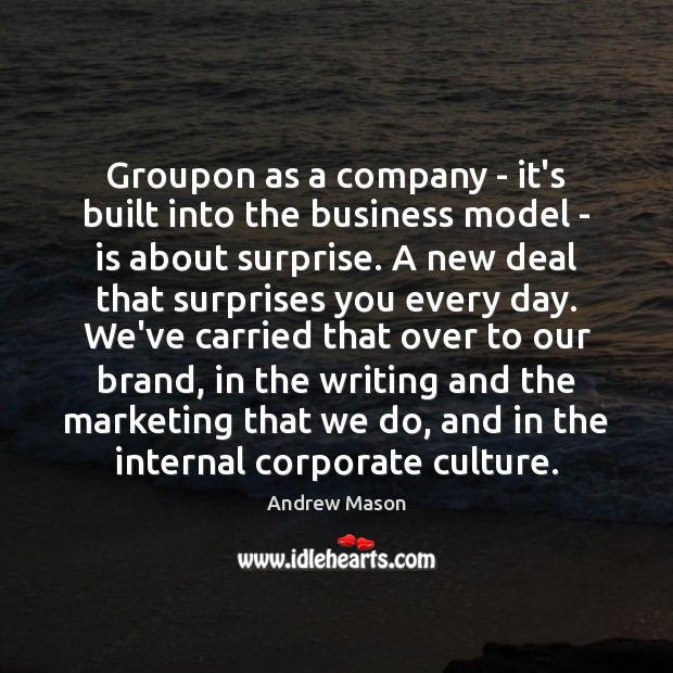 Image, Groupon as a company – it's built into the business model –