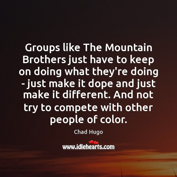 Groups like The Mountain Brothers just have to keep on doing what Image