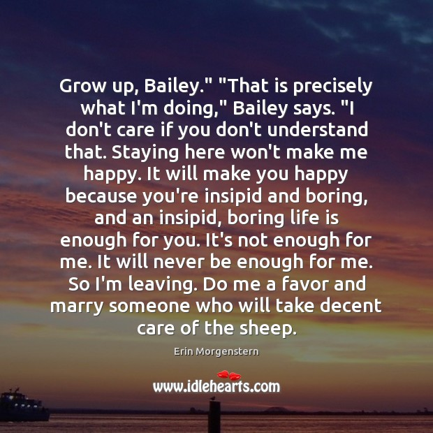 """Image, Grow up, Bailey."""" """"That is precisely what I'm doing,"""" Bailey says. """"I"""