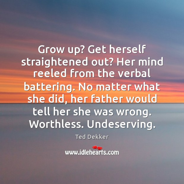 Image, Grow up? Get herself straightened out? Her mind reeled from the verbal