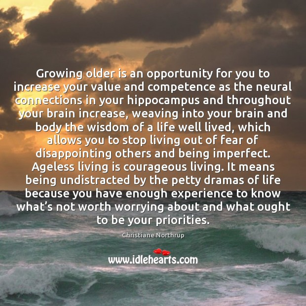 Growing older is an opportunity for you to increase your value and Image