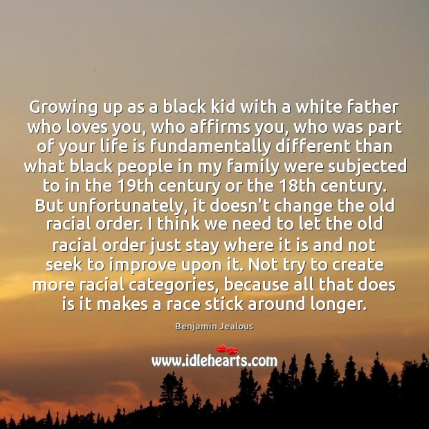 Image, Growing up as a black kid with a white father who loves