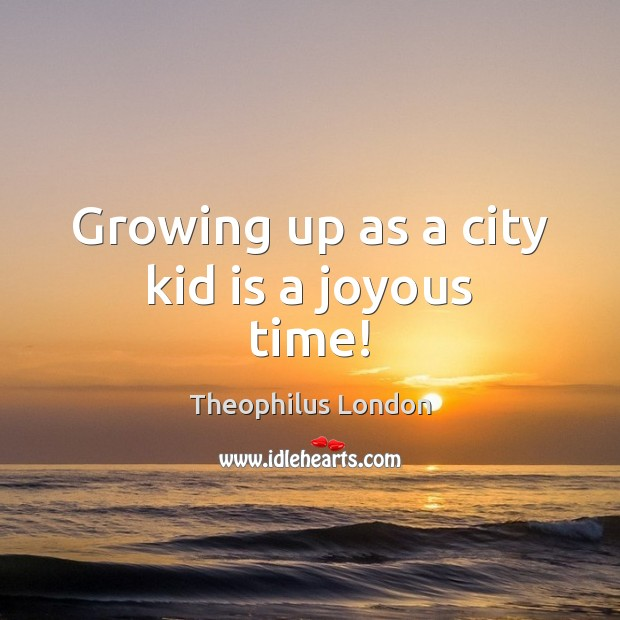 Growing up as a city kid is a joyous time! Image