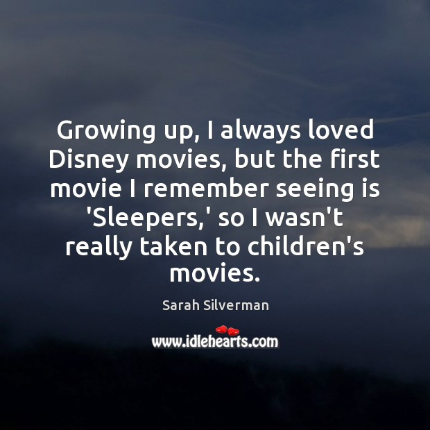 Image, Growing up, I always loved Disney movies, but the first movie I