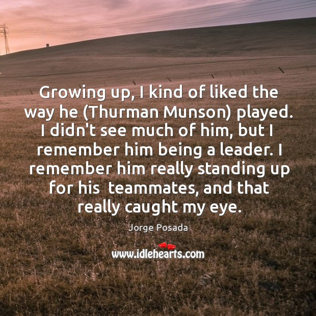 Growing up, I kind of liked the way he (Thurman Munson) played. Image