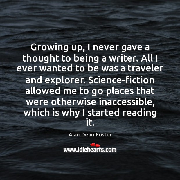 Image, Growing up, I never gave a thought to being a writer. All
