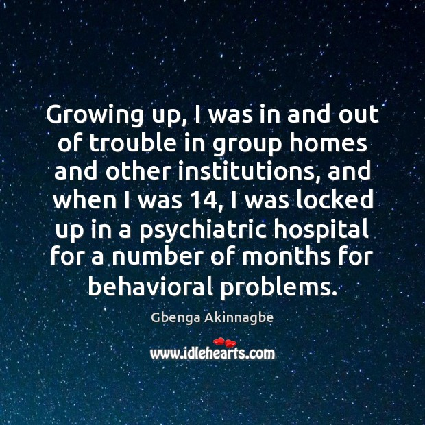 Growing up, I was in and out of trouble in group homes Image