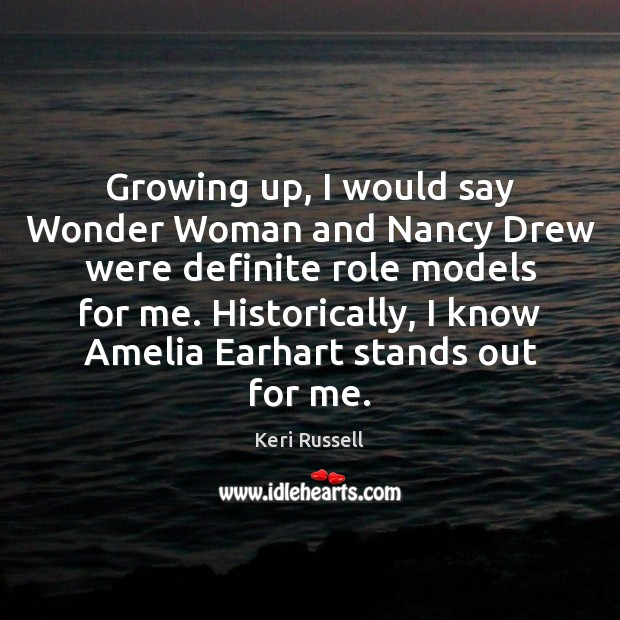 Image, Growing up, I would say Wonder Woman and Nancy Drew were definite