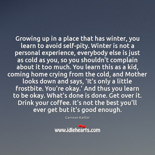 Growing up in a place that has winter, you learn to avoid Image