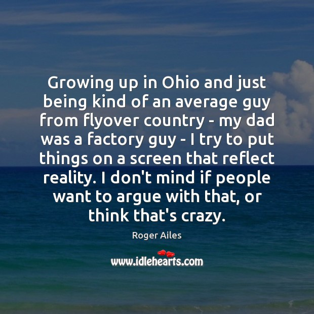 Growing up in Ohio and just being kind of an average guy Image