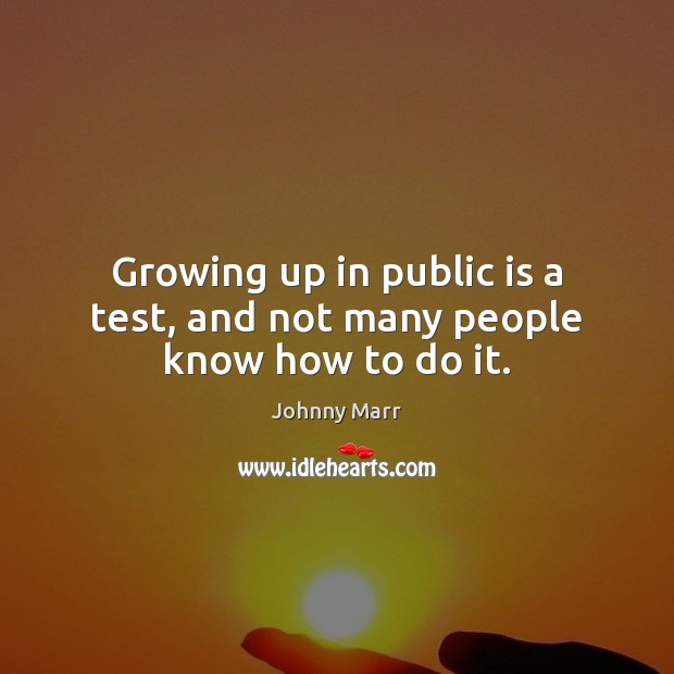 Image, Growing up in public is a test, and not many people know how to do it.