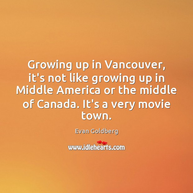 Growing up in Vancouver, it's not like growing up in Middle America Image