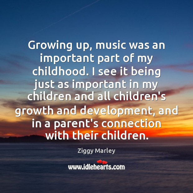 Growing up, music was an important part of my childhood. I see Image