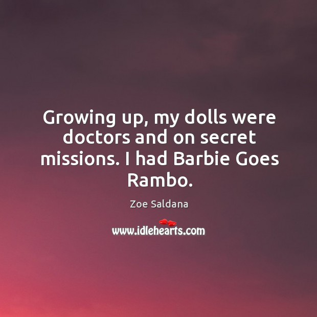 Growing up, my dolls were doctors and on secret missions. I had barbie goes rambo. Image