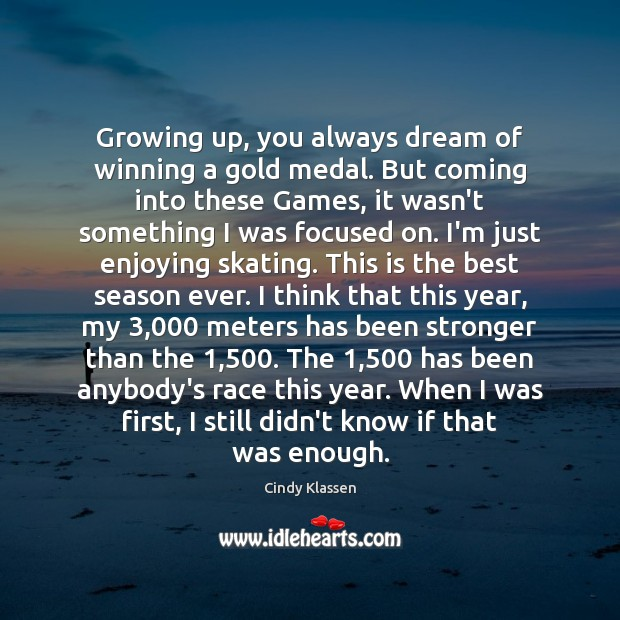 Growing up, you always dream of winning a gold medal. But coming Image