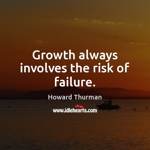 Growth always involves the risk of failure. Image