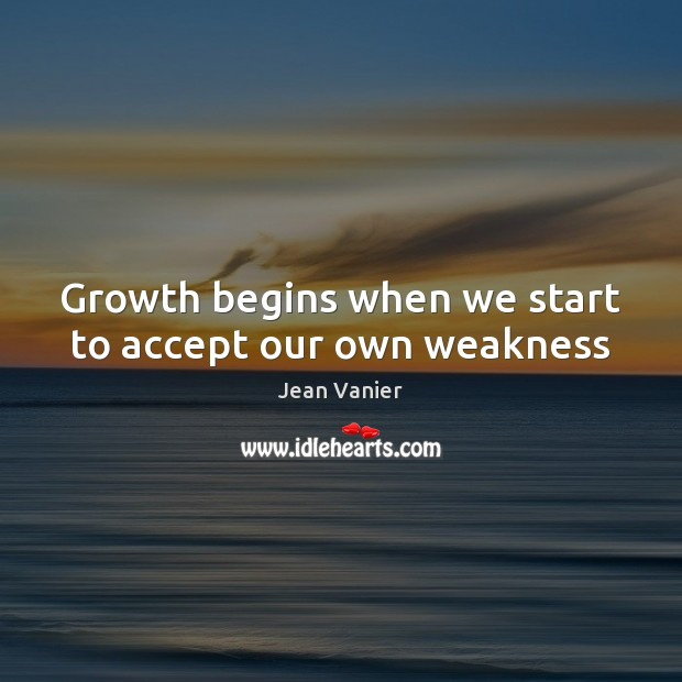 Image, Growth begins when we start to accept our own weakness