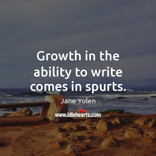 Growth in the ability to write comes in spurts. Image
