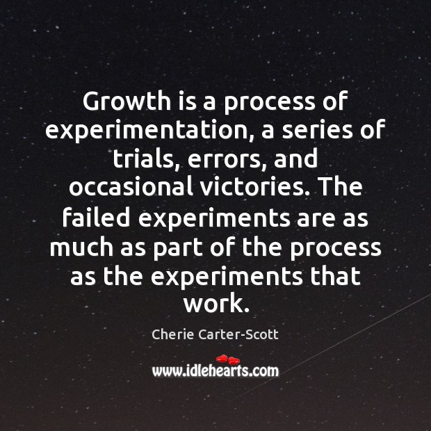 Image, Growth is a process of experimentation, a series of trials, errors, and