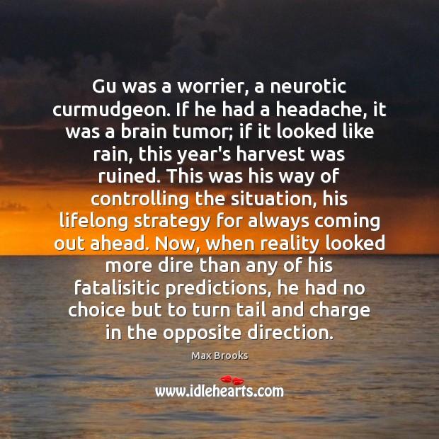 Gu was a worrier, a neurotic curmudgeon. If he had a headache, Image