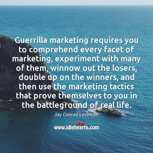 Image, Guerrilla marketing requires you to comprehend every facet of marketing, experiment with