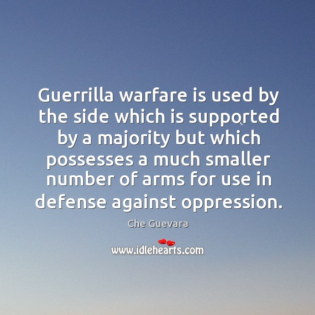 Guerrilla warfare is used by the side which is supported by a Image