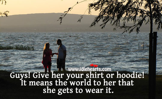 Image, Give her your shirt or hoodie!