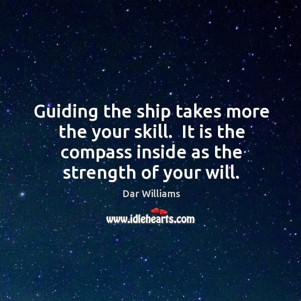 Guiding the ship takes more the your skill.  It is the compass Image