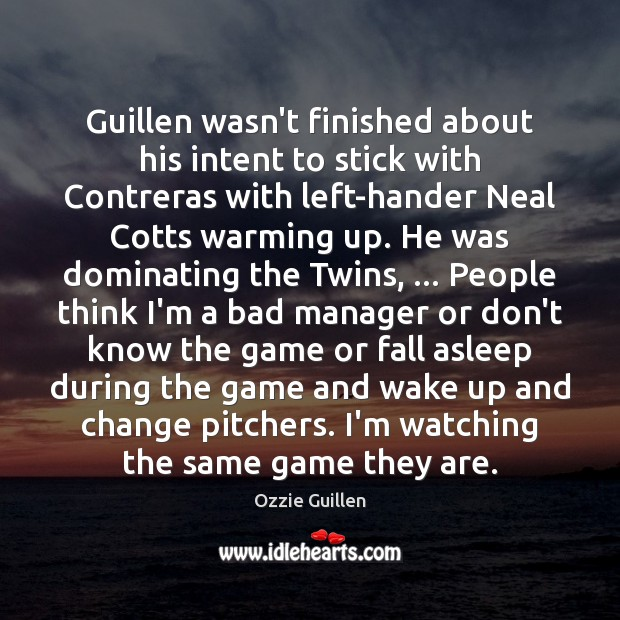 Guillen wasn't finished about his intent to stick with Contreras with left-hander Image