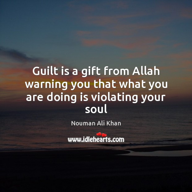Image, Guilt is a gift from Allah warning you that what you are doing is violating your soul
