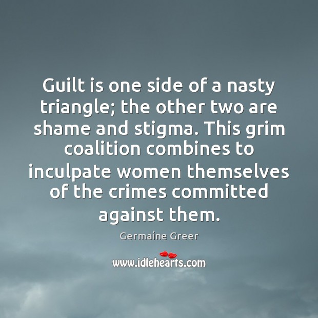 Guilt is one side of a nasty triangle; the other two are Image
