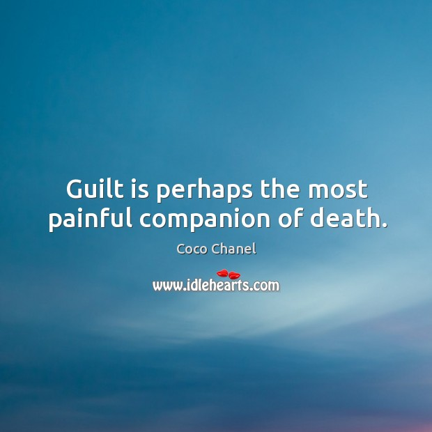 Guilt is perhaps the most painful companion of death. Image