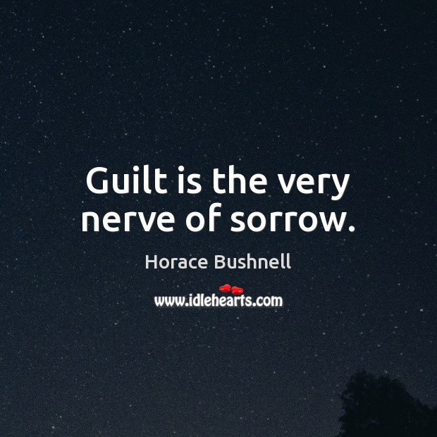 Image, Guilt is the very nerve of sorrow.