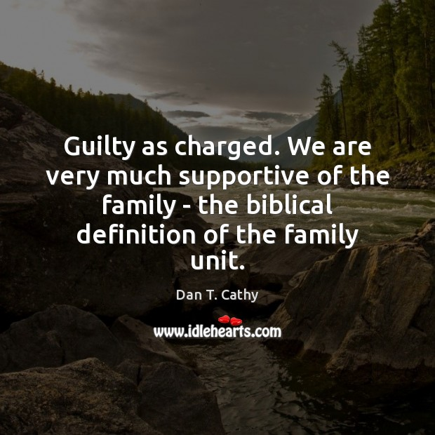 Image, Guilty as charged. We are very much supportive of the family –