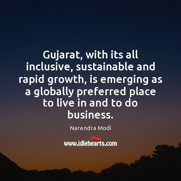 Gujarat, with its all inclusive, sustainable and rapid growth, is emerging as Narendra Modi Picture Quote