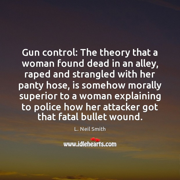Gun control: The theory that a woman found dead in an alley, Image