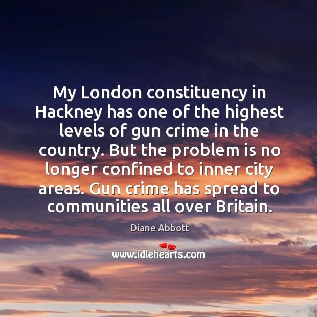 Gun crime has spread to communities all over britain. Diane Abbott Picture Quote