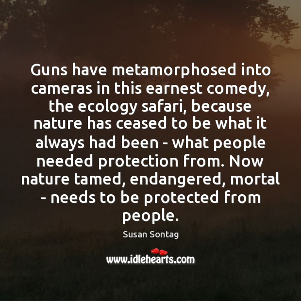 Guns have metamorphosed into cameras in this earnest comedy, the ecology safari, Image