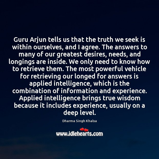 Guru Arjun tells us that the truth we seek is within ourselves, Image