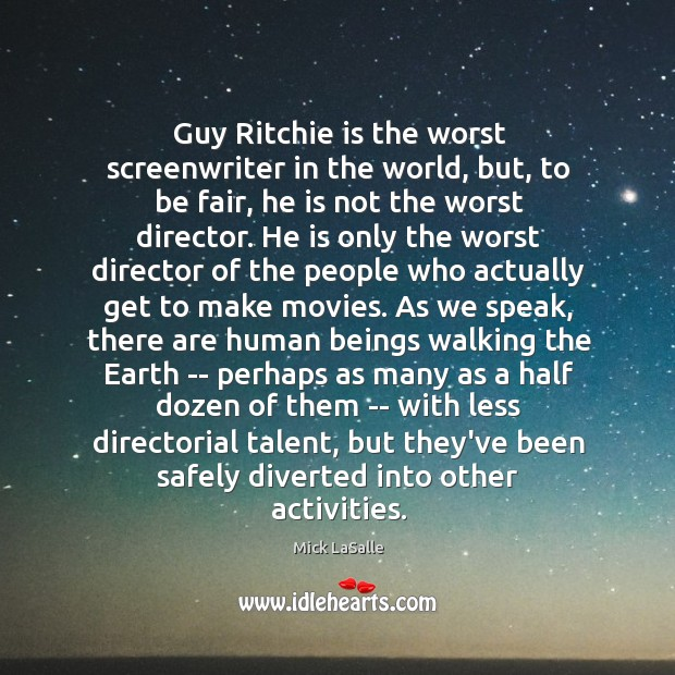 Guy Ritchie is the worst screenwriter in the world, but, to be Image