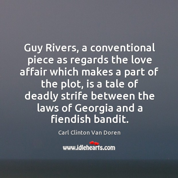 Image, Guy rivers, a conventional piece as regards the love affair which makes a part of the plot