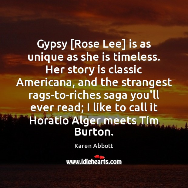 Image, Gypsy [Rose Lee] is as unique as she is timeless. Her story